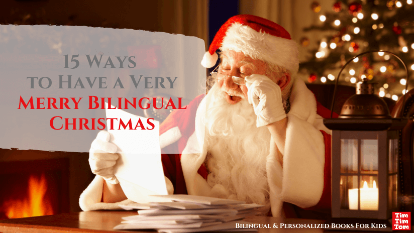 15 Ways to mAke this a very merry Bilingual Christmas